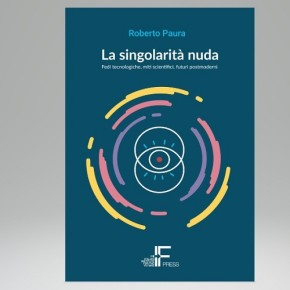 """Dal 3 dicembre il mio nuovo libro: """"La singolarità nuda"""""""