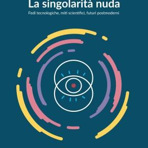"""Presentazione a Napoli di """"La singolarità nuda"""" - 19 gennaio"""