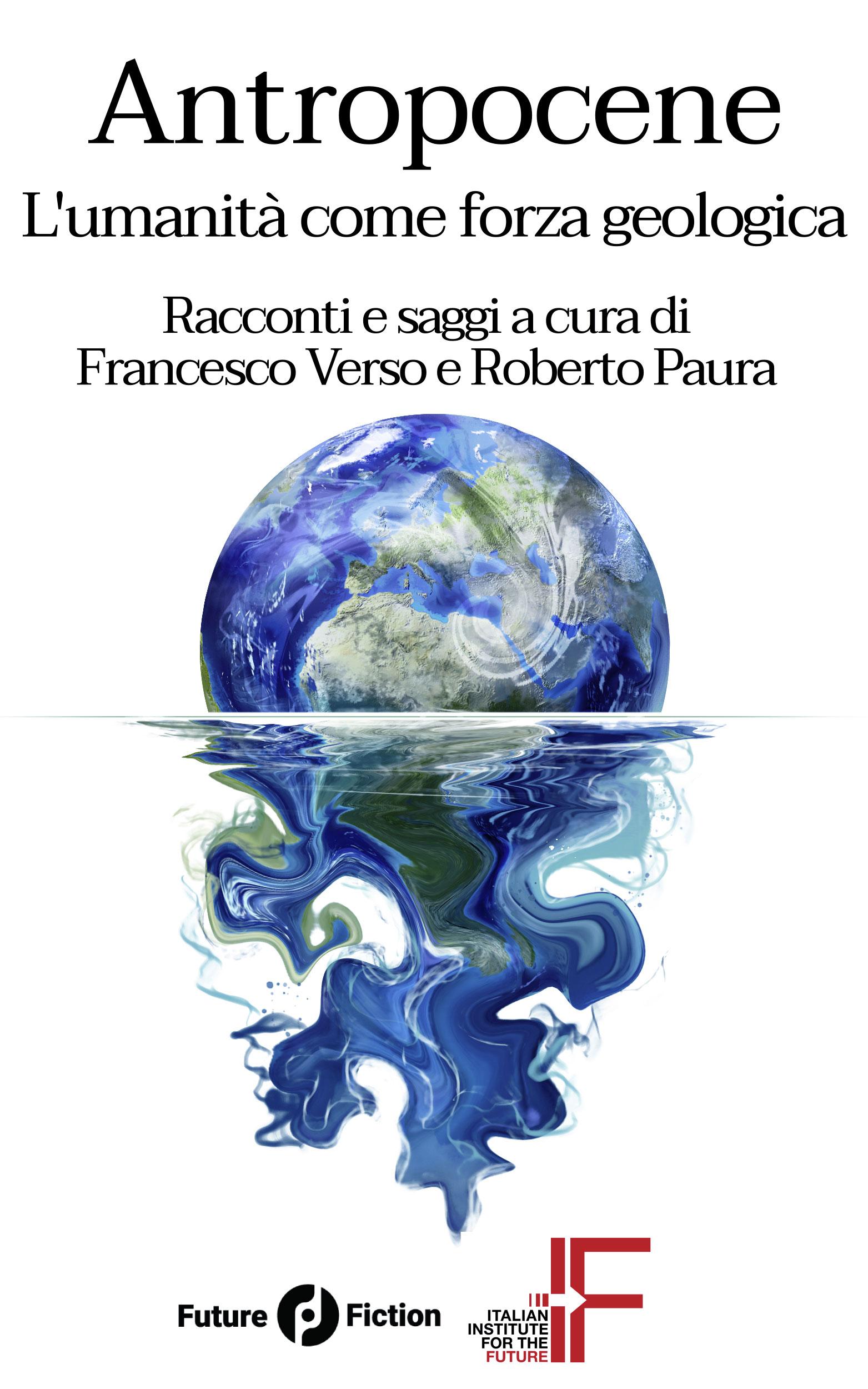 """""""Antropocene"""", la prima antologia italiana di climate fiction"""